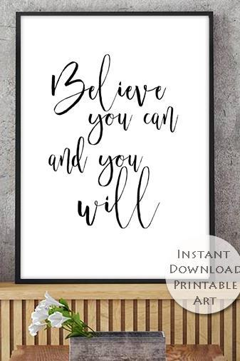 Printable Art, Inspirational Print, Believe you can and you will, Typography Quote, Motivational, Instant Download, Home decor