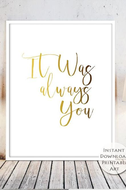 Printable Art, Inspirational Print, It was always you, Typography Quote, Motivational, Instant Download, Home decor